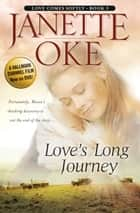 Love's Long Journey (Love Comes Softly Book #3) ebook by Janette Oke