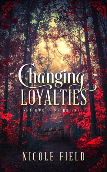 Changing Loyalties ebook by Nicole Field