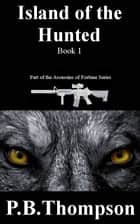 Island of the Hunted ebook by P.B.Thompson