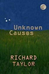 Unknown Causes ebook by Richard Taylor