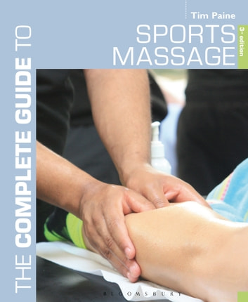 The Complete Guide to Sports Massage ebook by Tim Paine
