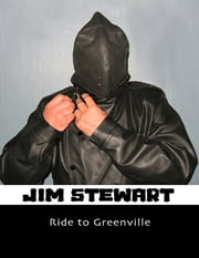 Ride to Greenville ebook by Jim Stewart