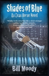 Shades of Blue - An Evan Horne Mystery ebook by Bill Moody