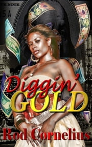 Diggin' Gold ebook by Rod Cornelius
