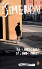 The Hanged Man of Saint-Pholien ebook by Georges Simenon, Linda Coverdale