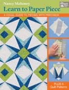 Learn to Paper Piece ebook by Nancy Mahoney