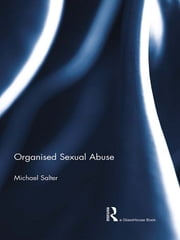 Organised Sexual Abuse ebook by Michael Salter