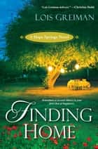 Finding Home ebook by Lois Greiman