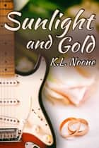 Sunlight and Gold ebook by K.L. Noone