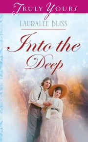 Into The Deep ebook by Lauralee Bliss