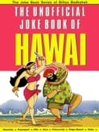 The Unofficial Joke Book of Hawai ebook by Kuldeep Saluja