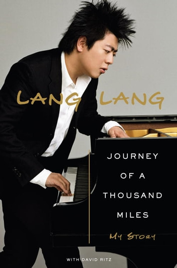 Journey of a Thousand Miles - My Story eBook by Lang Lang,David Ritz