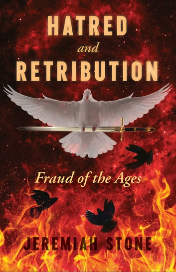HATRED and RETRIBUTION - Fraud of the Ages ebook by Jeremiah Stone