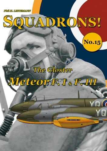 The Gloster Meteor F.I & F.III ebook by Phil H Listemann