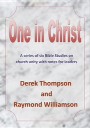 One in Christ ebook by Derek Thompson,Raymond Keith Williamson