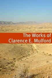 The Clarence E. Mulford Collection ebook by Clarence E. Mulford