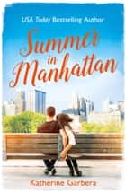 Summer in Manhattan ebook by Katherine Garbera