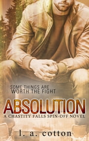 Absolution - A Chastity Falls Spin-Off Novel ebook by L A Cotton