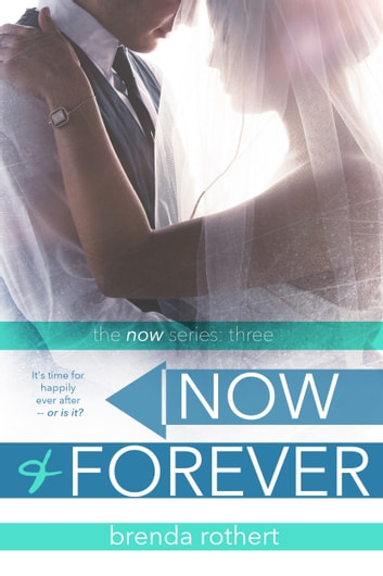Now and Forever ebook by Brenda Rothert