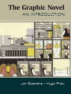The Graphic Novel - An Introduction ebook by Dr Jan Baetens, Dr Hugo Frey