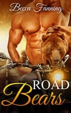 Road Bears ebook by Becca Fanning