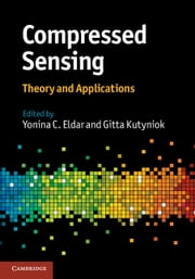 Compressed Sensing - Theory and Applications ebook by Yonina C. Eldar,Gitta Kutyniok