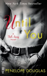 Until You - The Fall Away Series ebook by Penelope Douglas