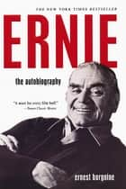Ernie: ebook by Ernest Borgnine
