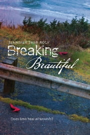 Breaking Beautiful ebook by Jennifer Shaw Wolf