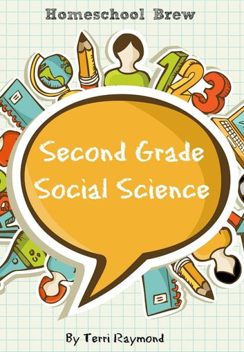 Second Grade Social Science - For Homeschool or Extra Practice ebook by Terri Raymond