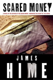 Scared Money ebook by James Hime