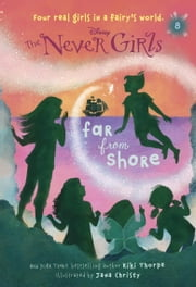 Never Girls #8: Far from Shore (Disney: The Never Girls) ebook by Kiki Thorpe