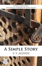 A Simple Story eBook by Agnon, S.Y.