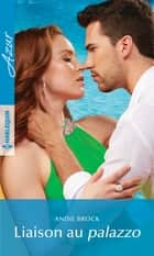 Liaison au palazzo ebook by Andie Brock