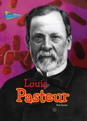 Louis Pasteur ebook by Nick Hunter