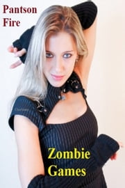 Zombie Games ebook by Pantson Fire