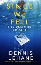 Since We Fell eBook by Dennis Lehane