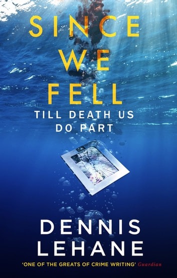 Since We Fell ekitaplar by Dennis Lehane