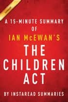 The Children Act by Ian McEwan - A 15-minute Instaread Summary ebook by Instaread Summaries