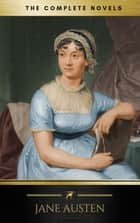 Jane Austen: The Complete Novels (Golden Deer Classics) ebook by Jane Austen, Golden Deer Classics