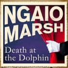 Death at the Dolphin audiobook by Ngaio Marsh