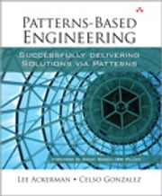 Patterns-Based Engineering - Successfully Delivering Solutions via Patterns ebook by Lee Ackerman,Celso Gonzalez