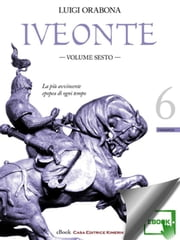 Iveonte - volume sesto ebook by Luigi Orabona
