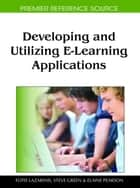 Developing and Utilizing E-Learning Applications ebook by Fotis Lazarinis,Steve Green,Elaine Pearson
