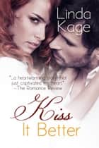 Kiss it Better ebook by Linda Kage