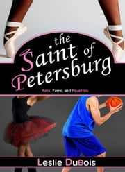 The Saint of Petersburg (Dancing Dream #3) ebook by Leslie DuBois