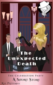 The Unexpected Death - The Chef Mysteries - The Twilight Mystery Series - Short Story, #1 ebook by Kee Patterbee