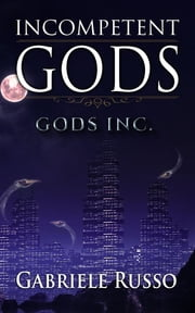 Incompetent Gods ebook by Gabriele Russo