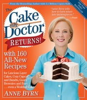The Cake Mix Doctor Returns!: With 160 All-New Recipes - With 160 All-New Recipes ebook by Anne Byrn