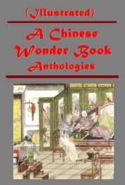 A Chinese Wonder Book Anthologies (Illustrated) (English Edition) ebook by Norman Hinsdale Pitman